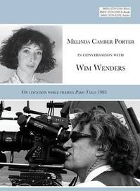Melinda Camber Porter in Conversation with Wim Wenders by Wim Wenders