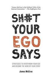 Sh#t Your Ego Says by James McCrae