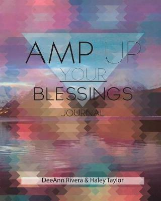 Amp Up Your Blessings Journal by Deeann Rivera