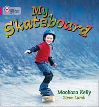 My Skateboard by Maoliosa Kelly