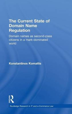 The Current State of Domain Name Regulation by Konstantinos Komaitis