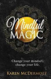 Mindful Magic by Karen Mc Dermott