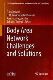 Body Area Network Challenges and Solutions