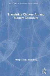 Translating Chinese Art and Modern Literature by Yifeng Sun