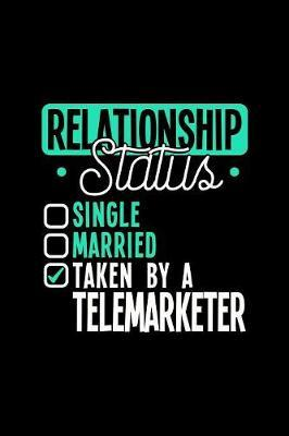 Relationship Status Taken by a Telemarketer by Dennex Publishing