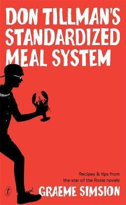 Don Tillman's Standardized Meal System by Graeme Simsion