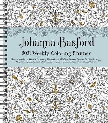 Johanna Basford 2021 Weekly Coloring Planner Calendar by Johanna Basford