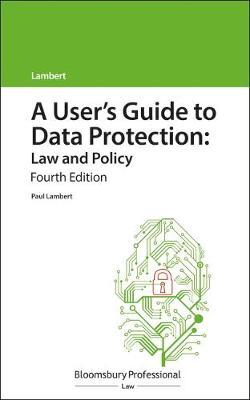 A User's Guide to Data Protection: Law and Policy by Paul Lambert
