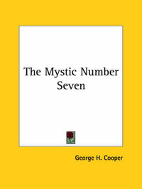 The Mystic Number Seven by George H. Cooper