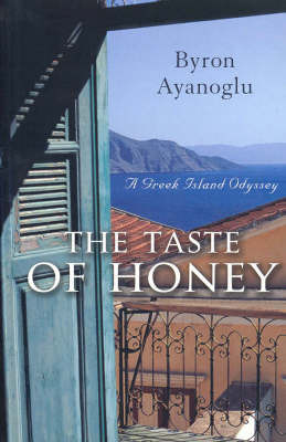 The Taste of Honey: A Greek Island Odyssey by Byron Ayanoglu image