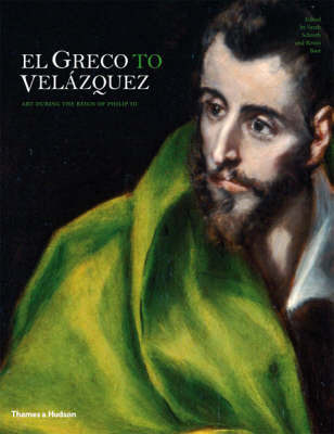 El Greco to Velazquez: Art During the Reign of Philip III by Ronni Baer