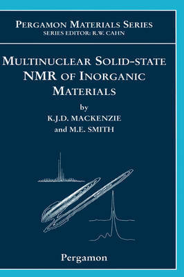 Multinuclear Solid-State Nuclear Magnetic Resonance of Inorganic Materials: Volume 6 by Kenneth J.D. MacKenzie