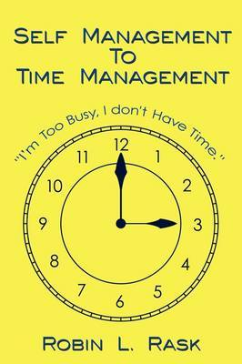 Self Management to Time Management by Robin L. Rask image