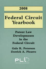 Federal Circuit Yearbook: Patent Law Developments in the Federal Circuit: 2008 by Gale Peterson image