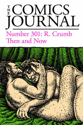 The Comics Journal #301 by Gary Groth