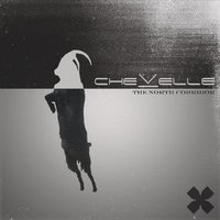 The North Corridor by Chevelle