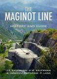 The Maginot Line by J.E. Kaufmann