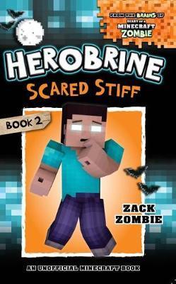 Herobrine's Wacky Adventures #2: Herobrine Scared Stiff by Zack Zombie