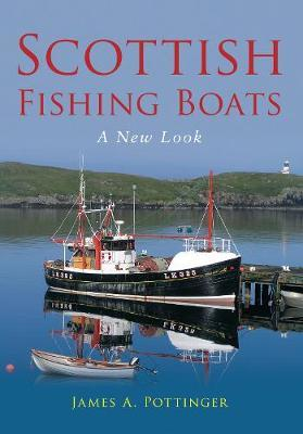 Scottish Fishing Boats by James A. Pottinger