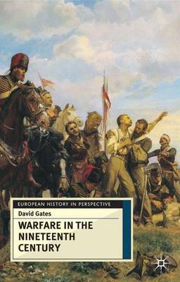 Warfare in the Nineteenth Century by David Gates
