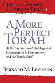 A More Perfect Torah by Bernard M. Levinson