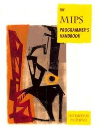 The MIPS Programmer's Handbook by Erin Farquhar