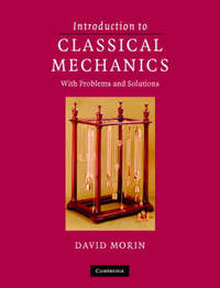 Introduction to Classical Mechanics by David Morin