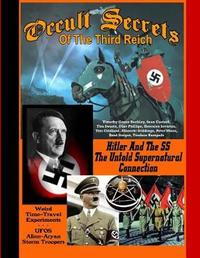 Occult Secrets of the Third Reich by Timothy Green Beckley