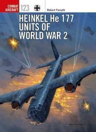 Heinkel He 177 Units of World War 2 by Robert Forsyth