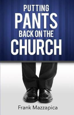 Putting Pants Back on the Church by Frank Mazzapica image