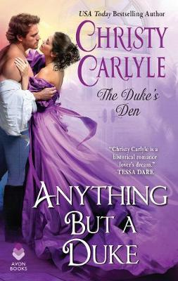 Anything But a Duke by Christy Carlyle