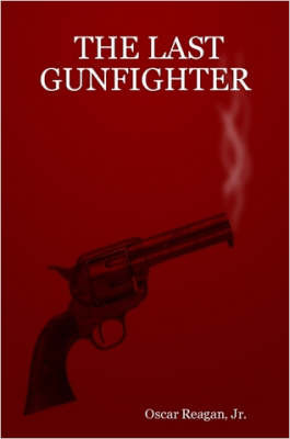 THE Last Gunfighter by Jr., Oscar, Reagan image