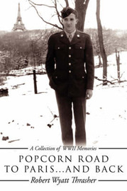 Popcorn Road to Paris... and Back by Robert Wyatt Thrasher image