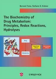 The Biochemistry of Drug Metabolism by Bernard Testa