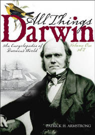 All Things Darwin [2 volumes] by Patrick H. Armstrong