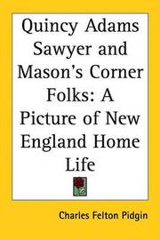 Quincy Adams Sawyer and Mason's Corner Folks: A Picture of New England Home Life by Charles Felton Pidgin image