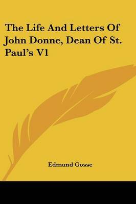 The Life and Letters of John Donne, Dean of St. Paul's V1 image