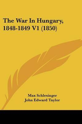 The War In Hungary, 1848-1849 V1 (1850) by Max Schlesinger image