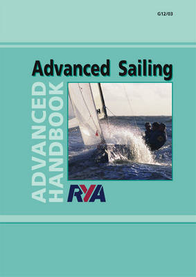 RYA Advanced Sailing: Advanced Handbook by Royal Yachting Association