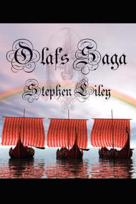 Olaf's Saga by Stephen Liley