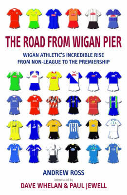 The Road from Wigan Pier by Andrew Ross