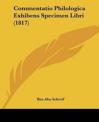 Commentatio Philologica Exhibens Specimen Libri (1817) by Ben Abu Scherif