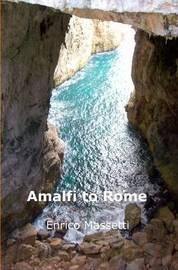 Amalfi to Rome by Enrico Massetti
