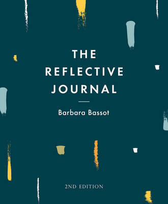 The Reflective Journal by Barbara Bassot