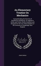 An Elementary Treatise on Mechanics by John Farrar