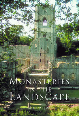 Monasteries in the Landscape by Michael Aston image