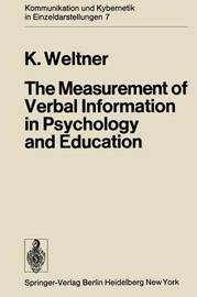 The Measurement of Verbal Information in Psychology and Education by Klaus Weltner