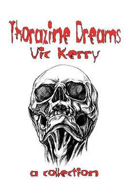 Thorazine Dreams by Vic Kerry