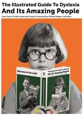 The Illustrated Guide to Dyslexia and Its Amazing People by Kate Power image