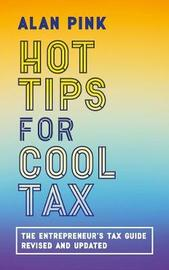 Hot Tips for Cool Tax by Alan Pink